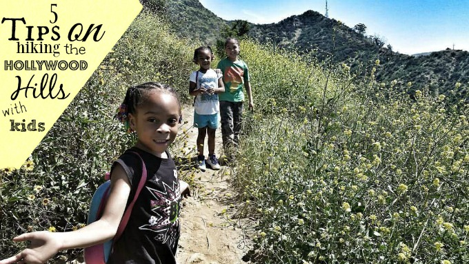 5 Tips When Hiking The Hollywood Hills With Kids